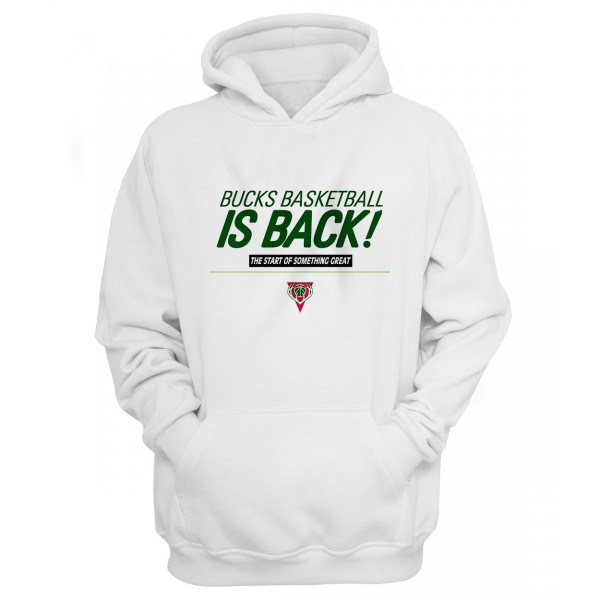 Bucks Basketball Is Back Hoodie